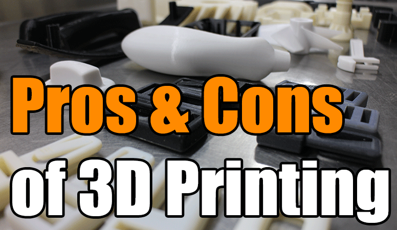 Pros & Cons of 3D Printing | 3 Space
