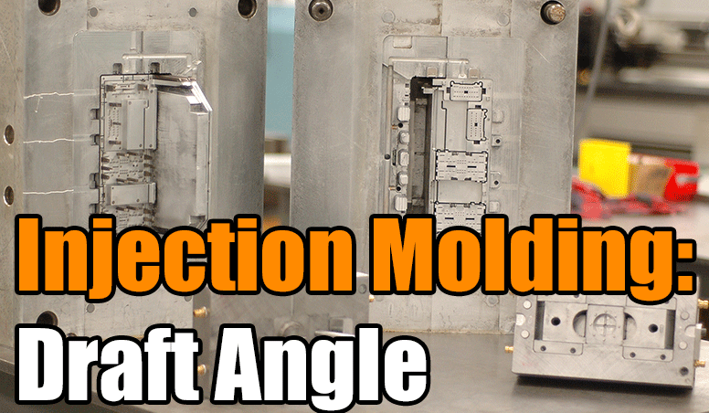 Injection Molding: Draft Angle | 3 Space