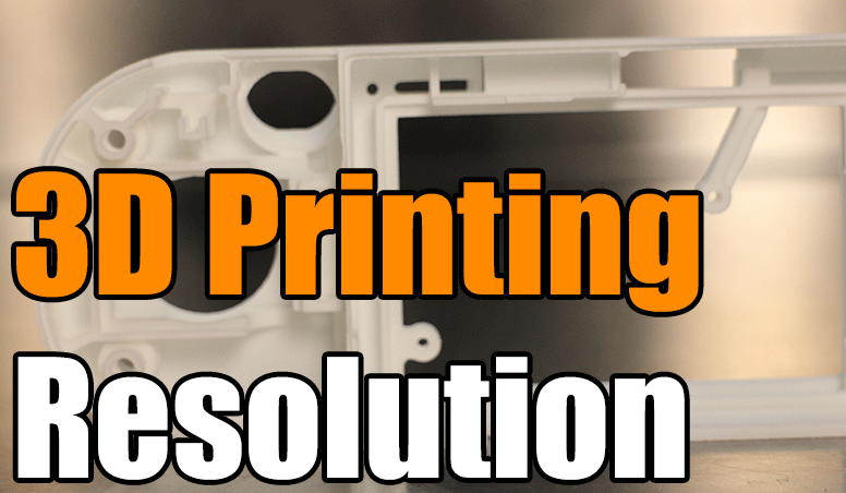 What Does Resolution Mean In 3d Printing 3 Space